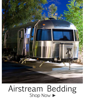 Airstream Bedding--Shop Now ►